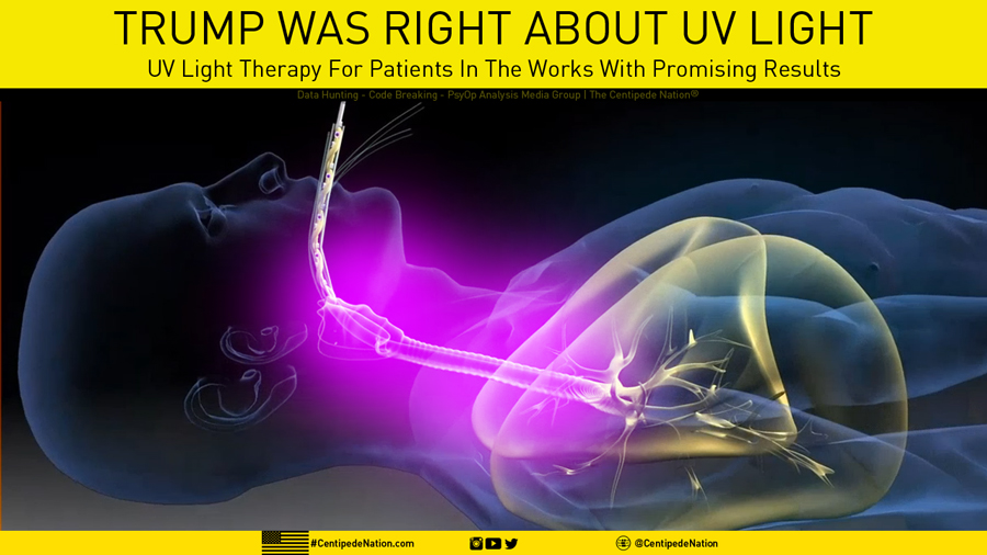 Trump was right about UV light – UV Light Therapy For Patients In The Works With Promising Results…